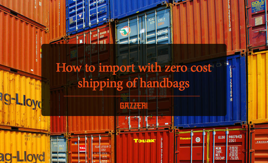 How to import with zero cost shipping of handbags gazzeri wholesale bags