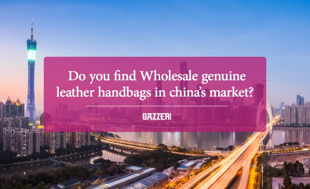 Wholesale genuine leather handbags in china