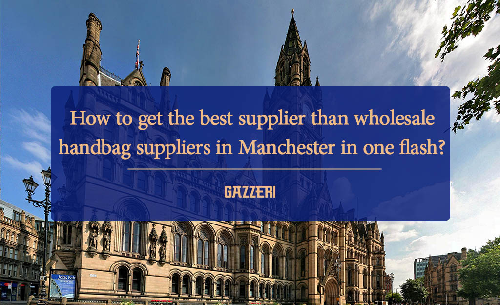 wholesale handbag suppliers in Manchester 4