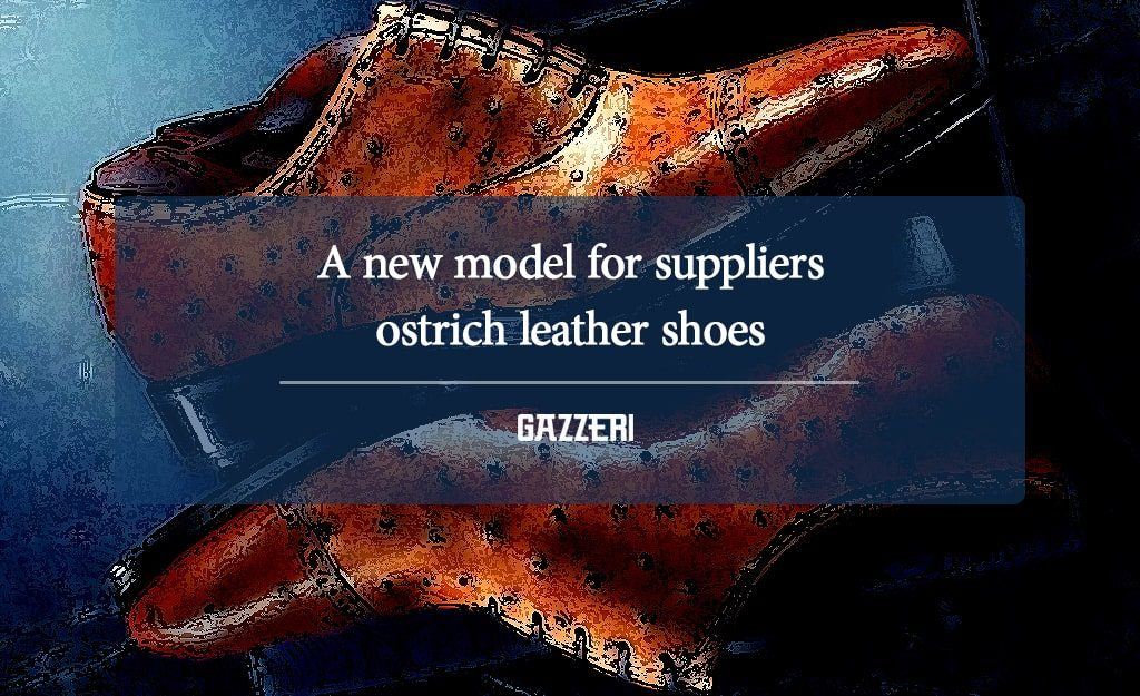A New Model For suppliers ostrich leather shoes